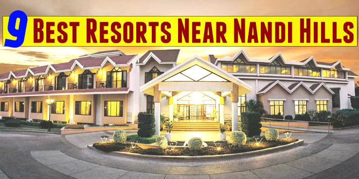 9 Best Resorts Near Nandi Hills - Hello Travel Buzz