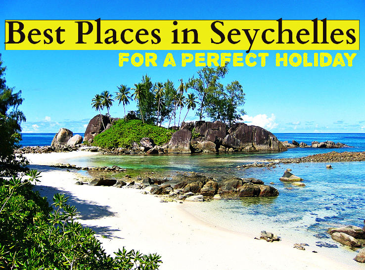 Best Places In Seychelles For A Perfect Holiday 13480 Visited