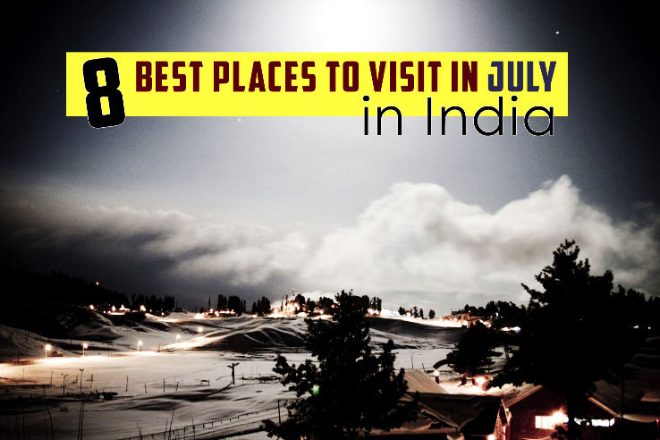 Good place to visit in india during july