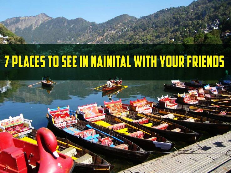 7 places to see in nainital with your friends hello travel buzz